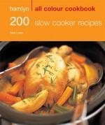 Veggie Meals - 200 Slow Cooker Recipes
