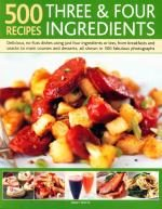 Veggie Meals - 500 Recipes : Three & Four Ingredients