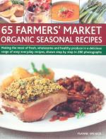 Veggie Meals - 65 Farmers' Market Organic Seasonal Recipes