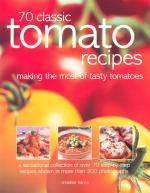 Veggie Meals - 70 Classic Tomato Recipes