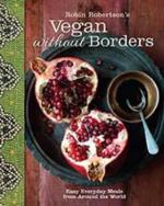 Veggie Meals - Robin Robertson's Vegan without Borders
