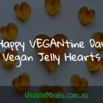 HAPPY VEGANTINE DAY – VEGAN JELLY HEARTS
