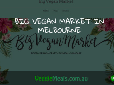 BIG VEGAN MARKET IN MELBOURNE