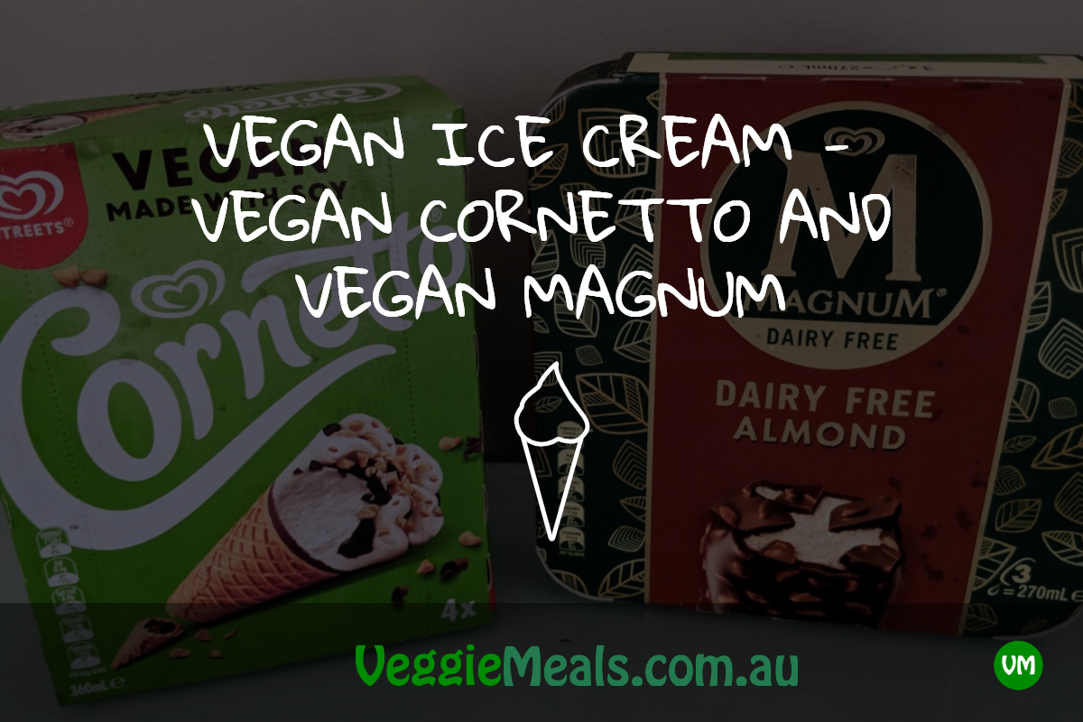 VEGAN ICE CREAM - VEGAN CORNETTO AND VEGAN MAGNUM
