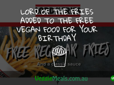 LORD OF THE FRIES ADDED TO THE FREE VEGAN FOOD FOR YOUR BIRTHDAY